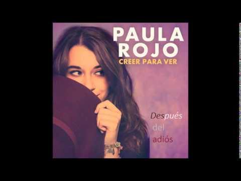 Letra Después del adiós Paula Rojo