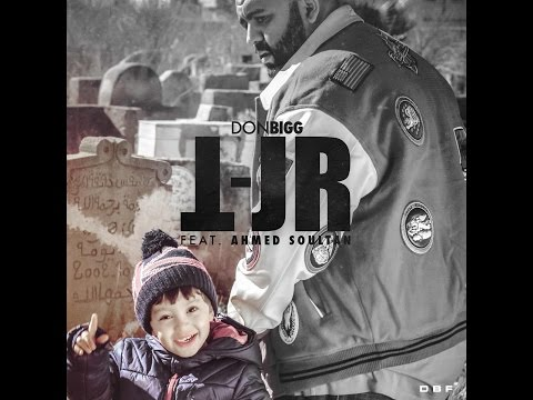DON BIGG feat AHMED SOULTAN - TJR -