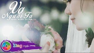 Phan Mạnh Quỳnh - Vợ Người Ta (MV Official)
