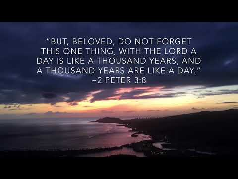 God quotes - Koko Head time-lapse quotes. (2 Peter 3:8)