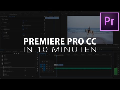 Adobe PREMIERE PRO CC Einstieg in nur 10 MINUTEN - Tutorial Deutsch