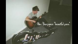 Alec Benjamin - Beautiful Pain