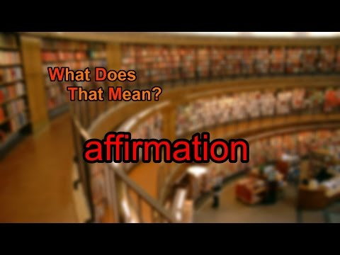 What does affirmation mean?