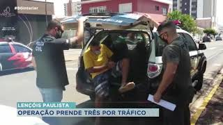 Três presos por tráfico durante operação da Policia Civil em Lençóis Paulista