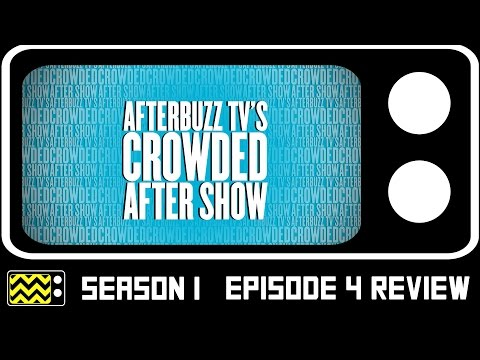 Crowded Season 1 Episodes 4 Review & AfterShows | AfterBuzz TV