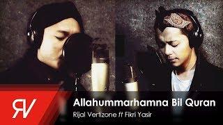 Video Allahummarhamna Bil Quran - Rijal Vertizone feat. Fikri Yasir (Qosidatul Quran Part I) MP3, 3GP, MP4, WEBM, AVI, FLV Agustus 2019