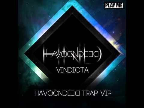 HavocNdeeD - Vindicta (HavocNdeeD Trap VIP) [Play Me Free]