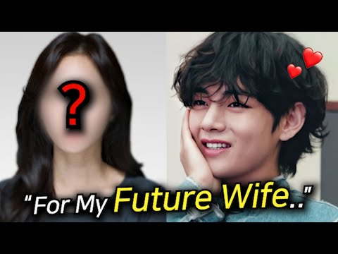 BTS Taehyung will live for his Wife After he Retires..?