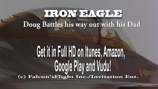 "Video ""IRON EAGLE"" Doug Battles his way out with his Father MP3, 3GP, MP4, WEBM, AVI, FLV Agustus 2018"