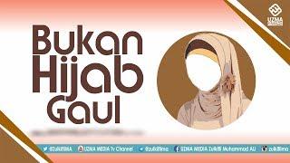 Video BUKAN HIJAB GAUL | UST. ZULKIFLI MUHAMMAD ALI, LC., MA. MP3, 3GP, MP4, WEBM, AVI, FLV Agustus 2017