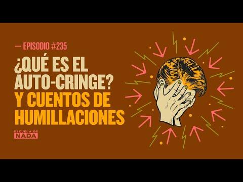 ¿Qué es el auto-cringe? Y cuentos de humillaciones - EP #235