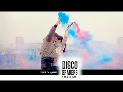Disco Braders - Sequence - Teraz ty ją masz