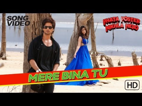 Download Mere Bina Tu - Phata Poster Nikhla Hero | Shahid Kapoor & Ileana D'Cruz | Rahat Fateh Ali Khan HD Mp4 3GP Video and MP3