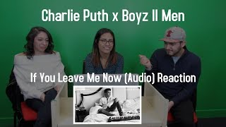 Video Charlie Puth Ft  Boyz II Men | If You Leave Me Now Audio Reaction | The Millennial Chisme MP3, 3GP, MP4, WEBM, AVI, FLV Maret 2018