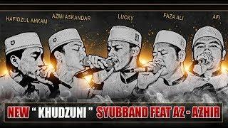 (BIKIN MERINDING) Khudzuni - Syubbanul Muslimin Feat Az - Zahir , Gus Azmi , Ahkam , Yan lucky