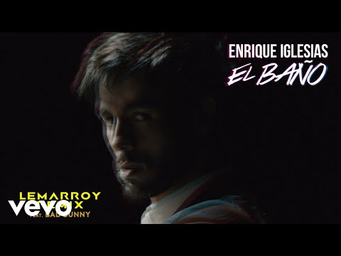 Enrique Iglesias - EL BAÑO (Lemarroy Remix (Audio)) ft. Bad Bunny