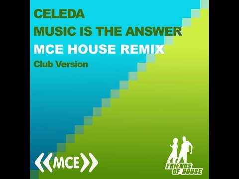 Celeda - Music Is The Answer - MCE House Remix - Club Version