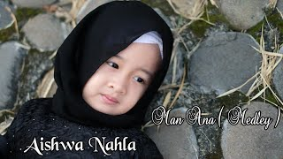 Video Aishwa Nahla - Man Ana Medley (Cover) MP3, 3GP, MP4, WEBM, AVI, FLV September 2019