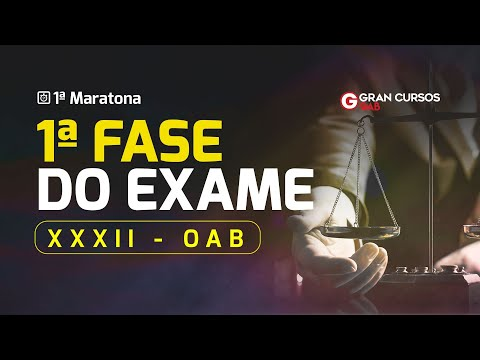 1ª Maratona - 1ª Fase do Exame XXXII - OAB