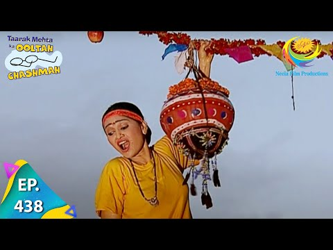 Taarak Mehta Ka Ooltah Chashmah - Episode 438 - Full Episode