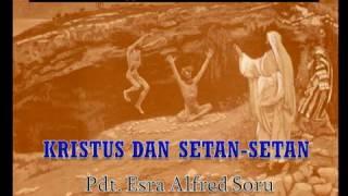 Video Pdr. Esra Alfred Soru : KRISTUS DAN SETAN-SETAN (Part 1) MP3, 3GP, MP4, WEBM, AVI, FLV Februari 2019