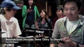Bersorak-Sorai (Acoustic Demo) +lyrics True Worshippers
