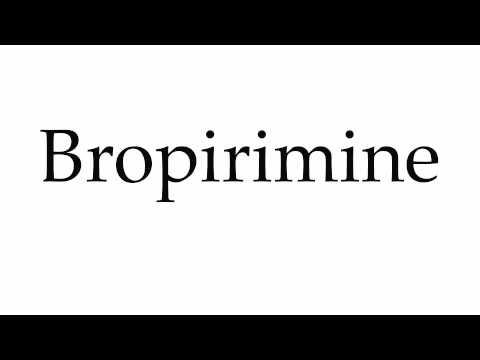 How to Pronounce Bropirimine
