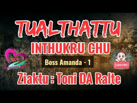 Boss AMANDA - 1  Tualthattu Inthukru chu   Ziaktu : Toni DA Ralte