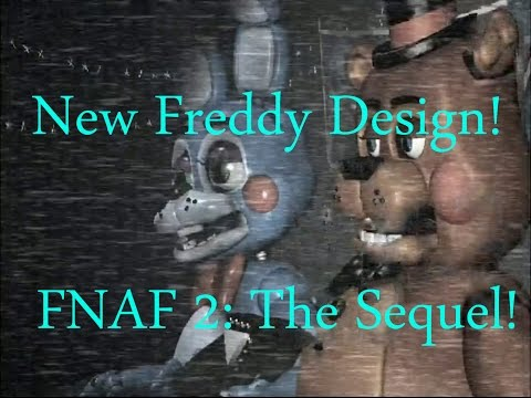 design - In this video, I show some pictures of the new freddy design in FNAF 2: the sequel. I could not find a lot of info, if you guys did please leave it in the comments :) Playlist for all FNAF...