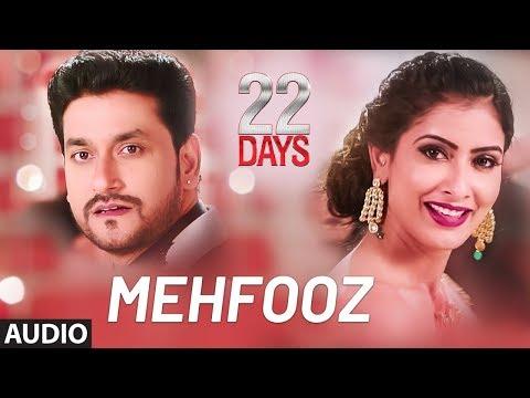 Mehfooz Full Song | 22 Days | Rahul Dev, Shiivam T