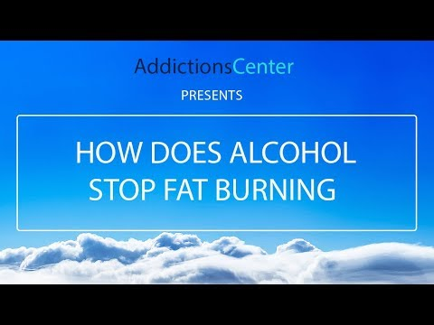 How Does Alcohol Stop Fat Burning - 24/7 Addiction Helpline Call 1(800) 615-1067