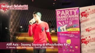Video Aliff Aziz   Sayang Sayang di #PartyBudiey Ke 5 MP3, 3GP, MP4, WEBM, AVI, FLV Juni 2018