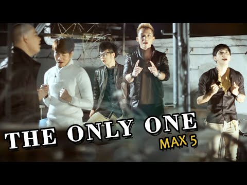 MAX5 - The Only One (Official Music Video Clip)