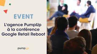 Video : PumpUp au Google Retail Reboot