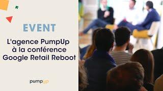 Video : PumpUp au Google Retail Reboot