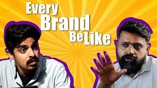 Video Every Brand Be Like | Bekaar Films | Comedy Skit MP3, 3GP, MP4, WEBM, AVI, FLV Januari 2019