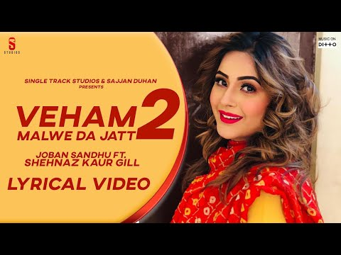 New Punjab Songs 2020 | Shehnaz Gill |  SHEHNAZ GILL | Veham 2 | JOBAN SANDHU  | Latest Song 2019