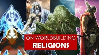 Video On Worldbuilding: Religions [ polytheistic l Avatar TLA l Game of Thrones l Cthulhu ] MP3, 3GP, MP4, WEBM, AVI, FLV Januari 2019