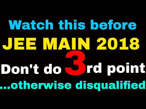 Very IMPORTANT INSTRUCTIONS FOR JEE MAIN PAPER 2018 || You must know before exam,Watch it !