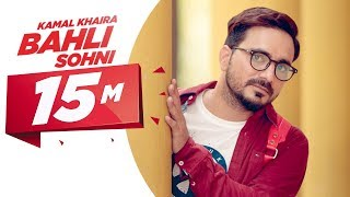 Video Bahli Sohni | Kamal Khaira | Parmish Verma | Preet Hundal | Latest Punjabi Song 2017 | Speed Records MP3, 3GP, MP4, WEBM, AVI, FLV Oktober 2018