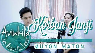 KORBAN JANJI - GUYONWATON OFFICIAL (Live Acoustic Cover by Aviwkila)