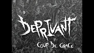 Video Deprivant - Coup de Grace (Full EP) 2016
