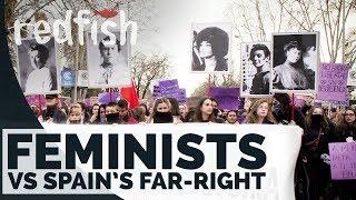 Feminist Fightback: The Women Taking on Spain's Far Right