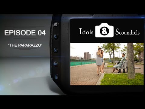Idols and Scoundrels Ep 4 - The Paparazzo