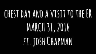 VLOG 3   Chest Day and a visit to the ER - ft. Josh Chapman