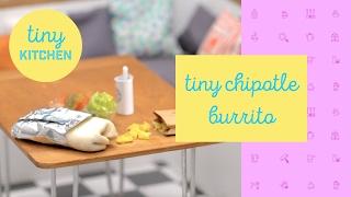 Tiny Chipotle Burrito | Tiny Kitchen by Tastemade