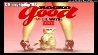 Rocko -  Good ft. Lil Wayne