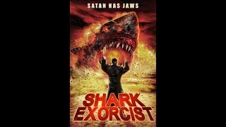 """Movies to Watch on a Rainy Afternoon- """"Shark Exorcist (2015)"""""""