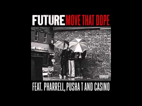 Future - Move That Dope ft. Pharrel , Pusha T & Casino