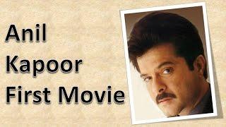 Anil Kapoor First Movie